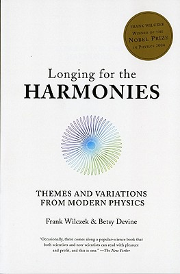 Longing for the Harmonies By Wilczek, Frank