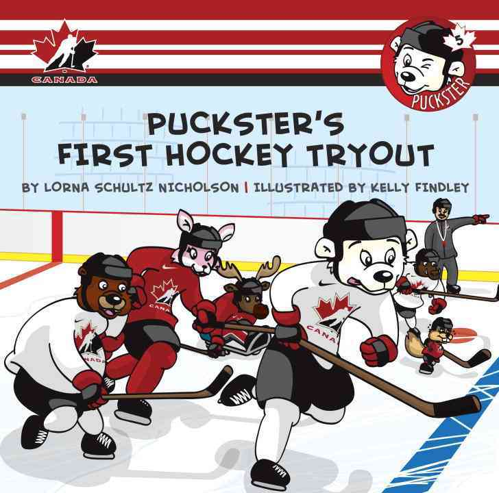 Puckster's First Hockey Tryout By Schultz Nicholson, Lorna/ Findley, Kelly (ILT)
