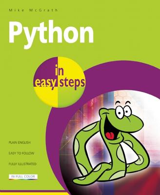 Python in Easy Steps By McGrath, Mike